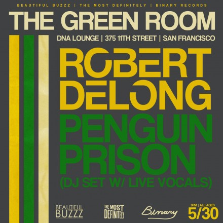 The Green Room feat Robert DeLong & Penguin Prison