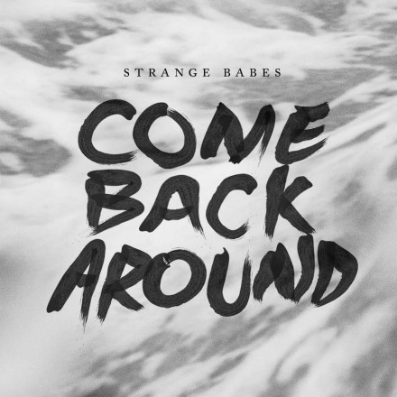 Strange Babes – Come Back Around