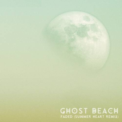 Ghost_Beach_Faded_Summer_Heart_Remix_