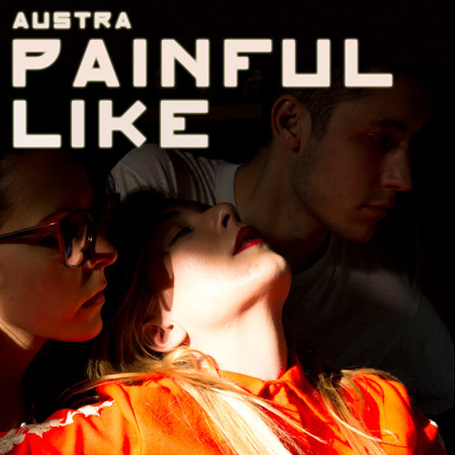 Austra-Painful Like