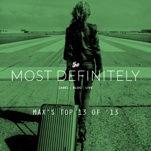 Max / The Most Definitely Best of 2013