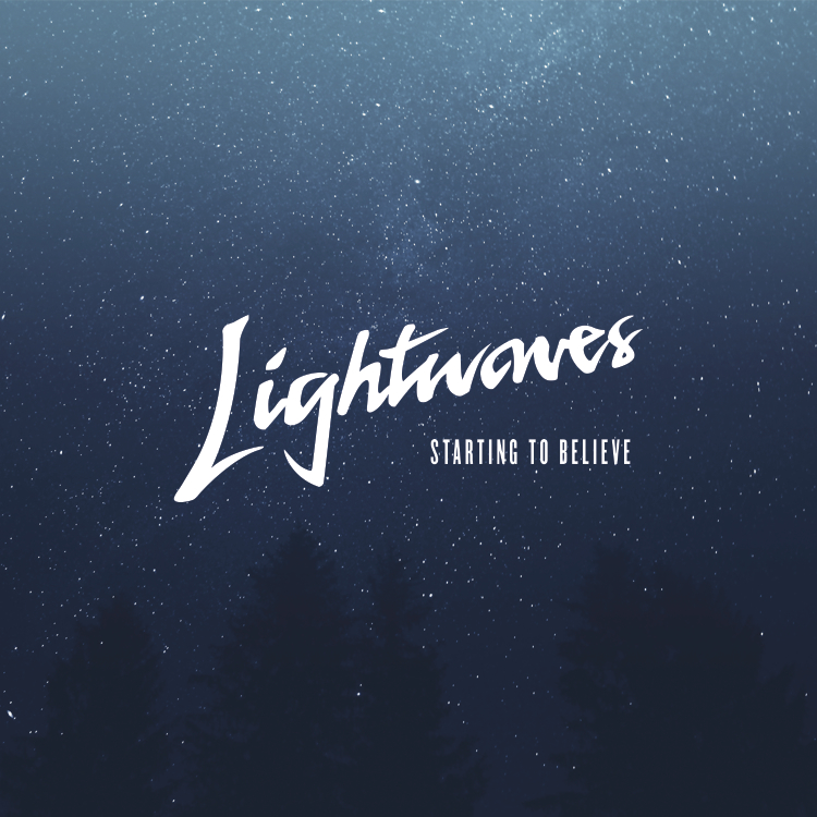 Lightwaves-Starting-To-Believe
