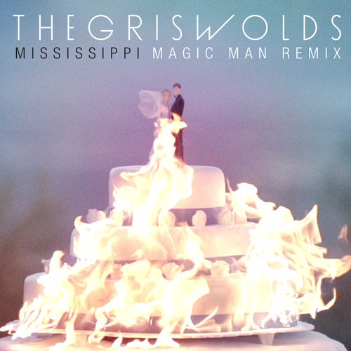 the-griswolds-mississippi-magic-man-remix