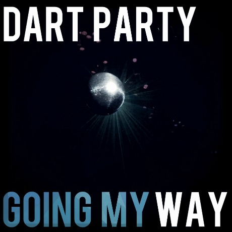 Dart Party - Going My Way