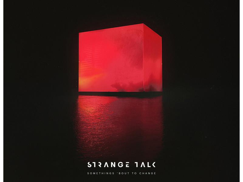 Strange-Talk-Somethings-Bout-to-Change-2015-1500